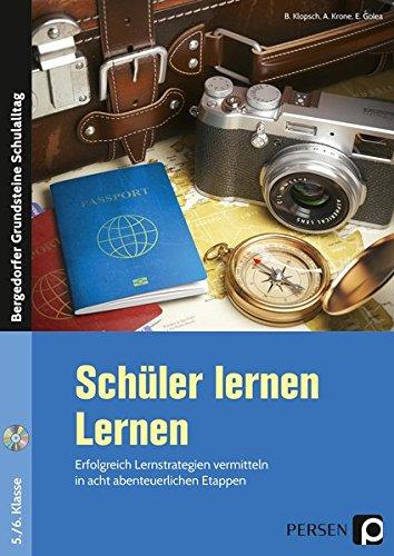 Schüler lernen Lernen: Erfolgreich Lernstrategien vermitteln in acht abenteuerlichen Etappen (5. und 6. Klasse) (Bergedorfer Grundsteine Schulalltag - SEK)