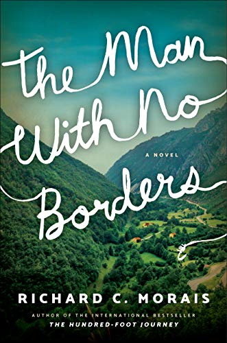 The Man with No Borders: A Novel by [Richard C. Morais]
