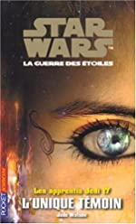 Star Wars - Les Apprentis Jedi, tome 17 - L'Unique témoin de Jude Watson
