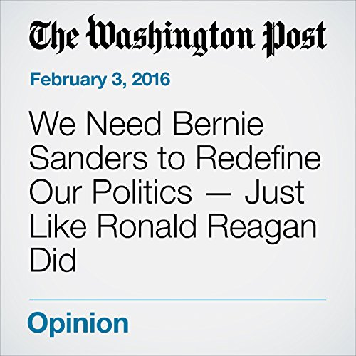 We Need Bernie Sanders to Redefine Our Politics — Just Like Ronald Reagan Did audiobook cover art