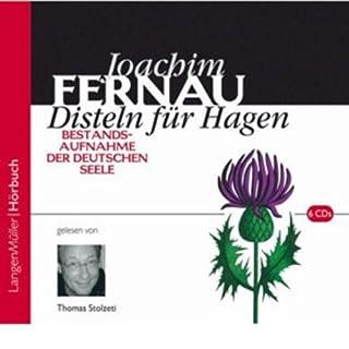 Disteln für Hagen 1                   Autor:                                                                                                                                 Joachim Fernau                               Sprecher:                                                                                                                                 Johannes Steck                      Spieldauer: 2 Std. und 59 Min.     46 Bewertungen     Gesamt 4,7