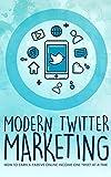 Modern Twitter Marketing (English Edition)