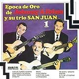 Epoca de Oro de Johnny Albino y Su Trio San Juan- Vol. I