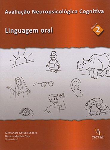 Avaliação Neuropsicológica Cognitiva: Linguagem oral