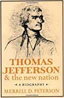 Thomas Jefferson and the New Nation: A Biography (Galaxy Books)
