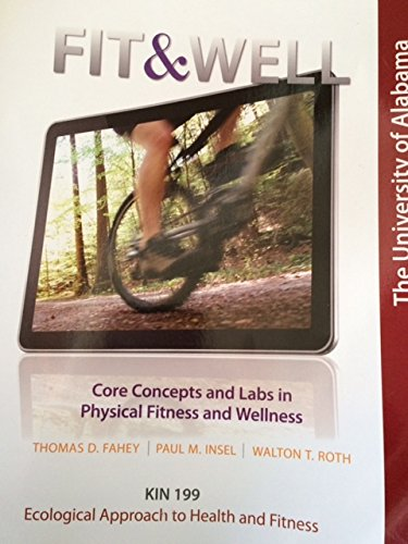 Fit & Well: Core Concepts and Labs in Physical Fitness and Wellness, 10th Edition, Brief