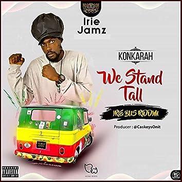 We Stand Tall (Irie Bus Riddim)