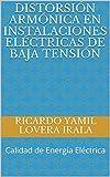 Distorsión Armónica en Instalaciones Eléctricas de Baja Tensión: Calidad de Energía Eléctrica