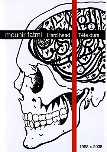 Mounir fatmi : tete dure