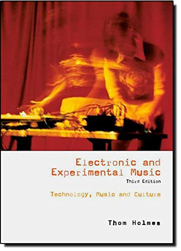 Electronic and Experimental Music: Technology, Music, and...