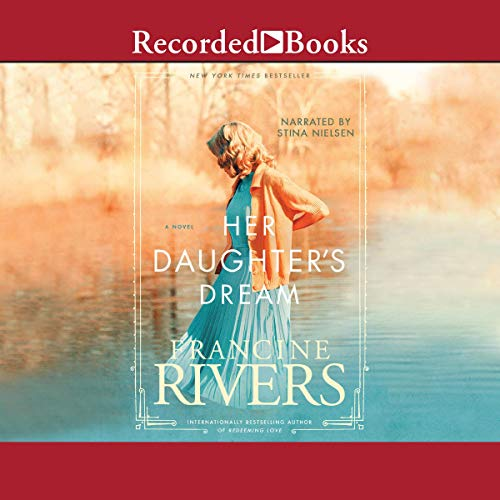 Her Daughter's Dream Audiobook By Francine Rivers cover art