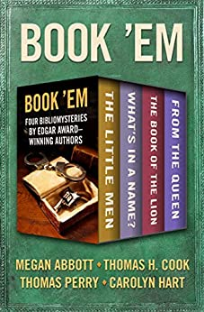 Book 'Em: Four Bibliomysteries by Edgar Award–Winning Authors by [Megan Abbott, Thomas H. Cook, Thomas Perry, Carolyn Hart]
