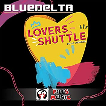Love Shuttle (Pills Version)