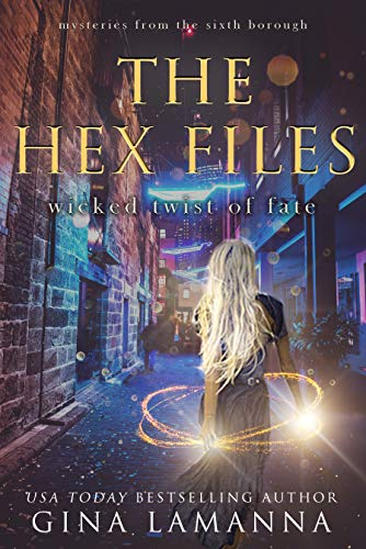The Hex Files: Wicked Twist of Fate (Mysteries from the Sixth Borough Book 6) by [Gina LaManna]
