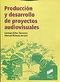 Producción y desarrollo de proyectos audiovisuales: 20 (Ciencias de la Información....
