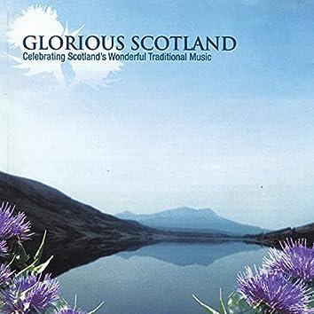 Glorious Scotland: Celebrating Scotland's Wonderful Traditional Music