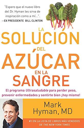 La solucion del azucar en la sangre / The Blood Sugar Solution: El Programa Ultrasaludable Para Perd