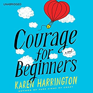 Courage for Beginners                   By:                                                                                                                                 Karen Harrington                               Narrated by:                                                                                                                                 Casey Holloway                      Length: 6 hrs and 15 mins     33 ratings     Overall 4.5