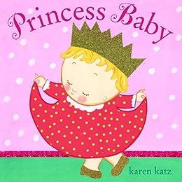 Princess Baby by [Karen Katz]