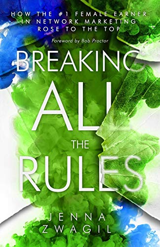 Breaking All the Rules: How the #1 Female Earner in Network Marketing Rose to The Top