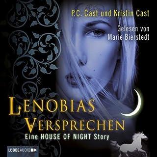 Lenobias Versprechen     Eine House of Night Story              Autor:                                                                                                                                 P. C. Cast,                                                                                        Kristin Cast                               Sprecher:                                                                                                                                 Marie Bierstedt                      Spieldauer: 2 Std. und 33 Min.     48 Bewertungen     Gesamt 4,4