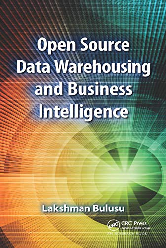 Open Source Data Warehousing and Business Intelligence (English Edition)