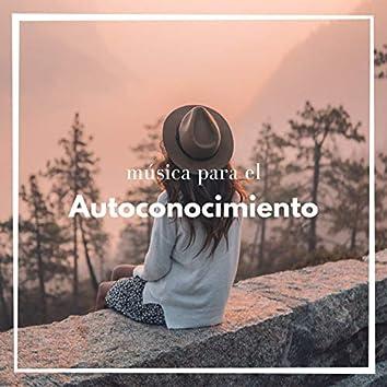Música para el Autoconocimiento: Canciones Relajantes para Pensar y Tener Conciencia de Uno Mismo