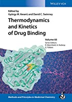 Thermodynamics and Kinetics of Drug Binding (Methods and Principles in Medicinal Chemistry)