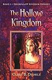 The Hollow Kingdom (Hollow Kingdom Trilogy)