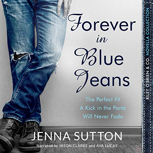 Forever in Blue Jeans: Riley O'Brien & Co. Novella Collection Audiobook By Jenna Sutton cover art