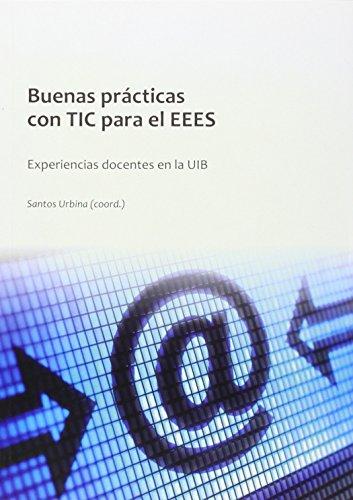 Buenas prácticas con TIC para el EEES: Experiencias docentes en la UIB: 379 (Altres obres)