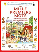 Mes mille premiers mots en wallo-picard de la Botte du Hainaut - (Meine ersten Tausend Woerter im franz. Dialekt der Botte du Hainaut