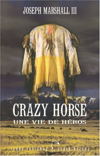 Crazy Horse: Une vie de héros