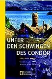 Unter den Schwingen des Condor. Rad-Abenteuer zwischen Anden und Pazifik - Christian E. Hannig
