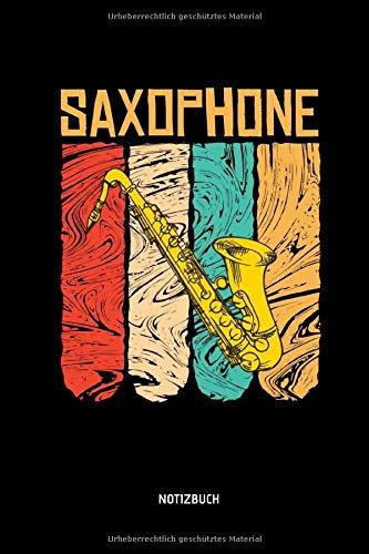 Saxophone - Notizbuch: Lustiges Saxophon Notizbuch. Tolle Saxophon Zubehör & Saxophonisten Geschenk Idee.