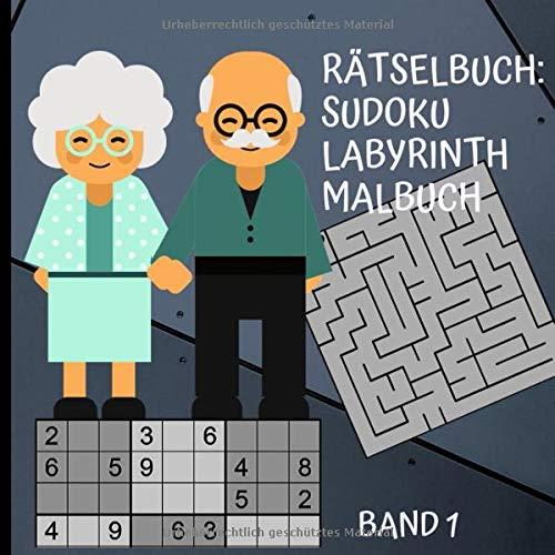 Rätselbuch: Sudoku, Labyrinth, Malbuch-Band 1: Für Senioren, Erwachsene/Labyrinth Buch/Spiel/Großdruck/Geschenkidee für deinen Opa,Oma/Seniorenbeschäftigung