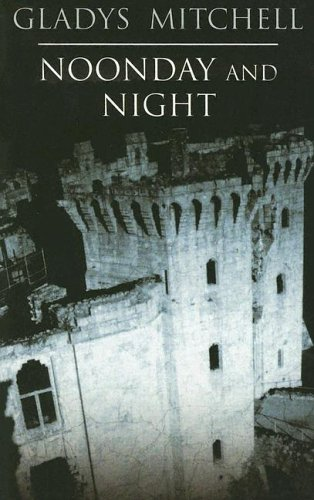 Noonday and Night - Book #51 of the Mrs. Bradley