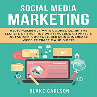 Social Media Marketing #2019 #2020 Ultimate Course, Learn the Secrets of the Pros with Facebook, Twitter, Instagram, YouTube, Blogging, Increase Website Traffic and More! cover art
