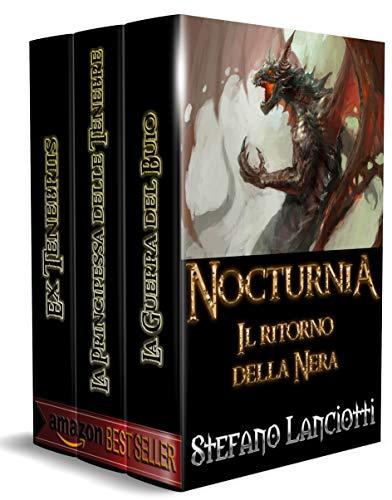 Nocturnia - Il ritorno della Nera: La raccolta della prima trilogia: 'Ex Tenebris', 'La Principessa delle Tenebre' e 'La Guerra del Buio' in un solo volume a un prezzo eccezionale!