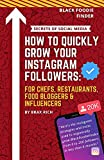 How To Quickly Grow Your Instagram Followers: For Chef's, Restaurants, Food Bloggers & Influencers