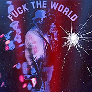 "FucktheWorld "" The EP"""