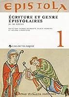 Epístola 1 : écriture et genre épistolaires, IVe-XIe siècle