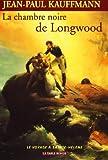 La Chambre noire de Longwood. Le Voyage à Sainte-Hélène