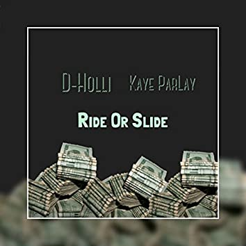 Ride or Slide (feat. Kaye ParLay)