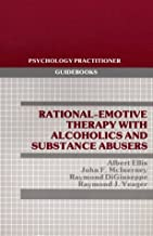 Rational-Emotive Therapy With Alcoholics and Substance Abusers (Psychology Practitioner Guidebooks)