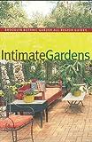 Intimate Gardens (Brooklyn Botanic Garden All-Region Guide)