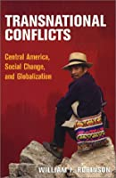 Transnational Conflicts: Central America, Social Change, and Globalization