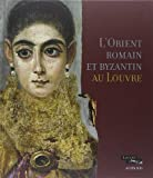 L'Orient romain et byzantin au Louvre de Collectif (15 septembre 2012) Broché - 15/09/2012