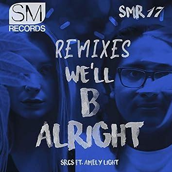We'll B Alright (Remixes)