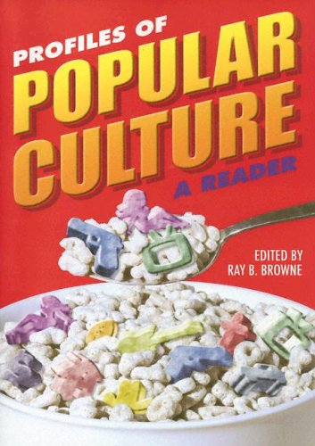 Profiles of Popular Culture: A Reader (A Ray and Pat...